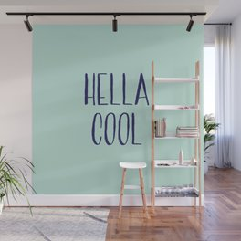 Hella Cool Wall Mural