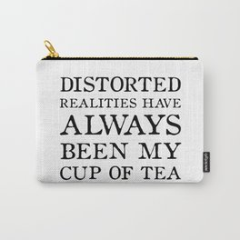 Distorted Realities - Virginia Woolf quote for tea drinker! Carry-All Pouch