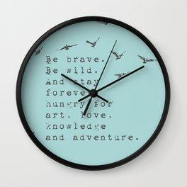 Be brave. Be wild - Van Vuren Collection Wall Clock