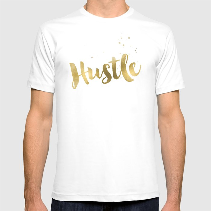Hustle Gold Motivational Inspirational Quote Faux Gold Foil T Shirt By Kelsieldredge