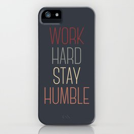 Work Hard Stay Humble iPhone Case
