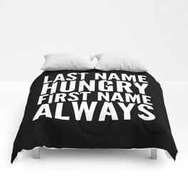 LAST NAME HUNGRY FIRST NAME ALWAYS (Black & White) Comforters