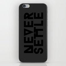 Never Settle iPhone & iPod Skin