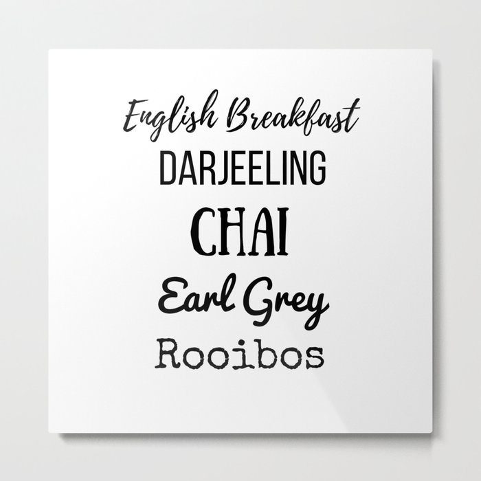 Tea List English Breakfast Chai Earl Grey Rooibos Darjeeling Metal Print