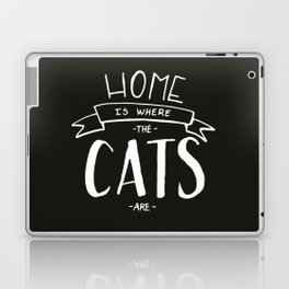 home is where the cats are - black and white Laptop & iPad Skin