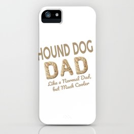 Hound Dog Dad Dog Lover iPhone Case