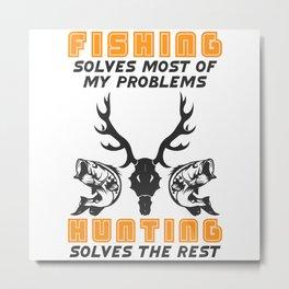 Fish Fishing And Hunting Gift Fisherman Hunter Metal Print
