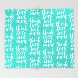 Think Less, Live More Throw Blanket