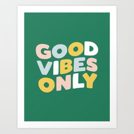 Good Vibes Only Art Print