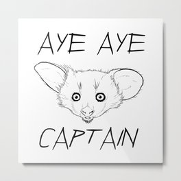 Aye Aye Captain! Metal Print