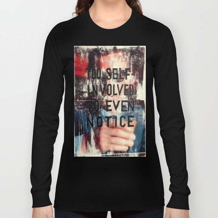 TOO SELF INVOLVED Long Sleeve T-shirt