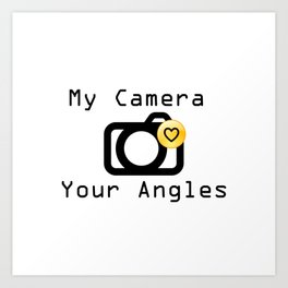 My Camera Loves Your Angles, Graphic Design and Typography Black and White Art Print
