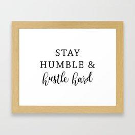 Hustle Hard Framed Art Print