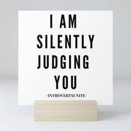 I am Silently Judging You | Introverts Unite Mini Art Print