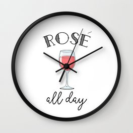 Rose All Day - Funny Wine Lover Typography Wall Clock