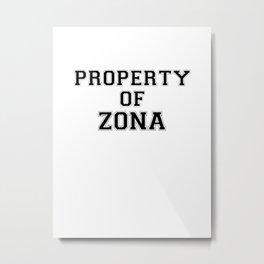Property of ZONA Metal Print