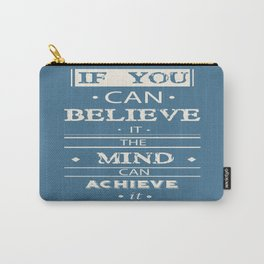 The mind can achieve it Ronnie Lott football player quote Carry-All Pouch