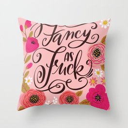 Pretty Swe*ry: Fancy as Fuck Throw Pillow