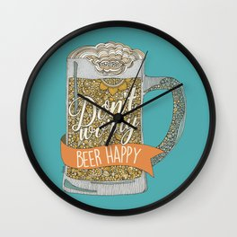 Dont worry Beer Happy! Wall Clock