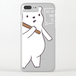 Funny Gift graphic | The Ice Bear Will Take Care of It Clear iPhone Case
