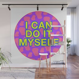 I CAN DO IT MYSELF Wall Mural