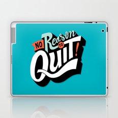 No Reason To Quit Laptop & iPad Skin