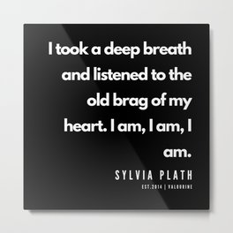 4    | Sylvia Plath Quotes | 190604 Metal Print