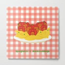 Spaghetti & Meatbulldogs Metal Print