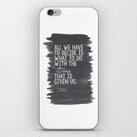 "tolkien iPhone & iPod Skins featuring ""All We Have to Decide"" Tolkien Quote by tailormade008"
