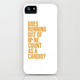 Wine Connoisseur Funny Running Out Of Wine As A Cardio iPhone Case