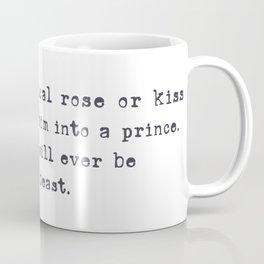 All he will ever be is a beast. Coffee Mug