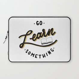 Go Learn Something Laptop Sleeve