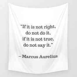 STOIC philosophy quotes - Marcus Aurelius - If it is not right do not do it - if it is not true do n Wall Tapestry