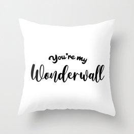 You're My Wonderwall Throw Pillow