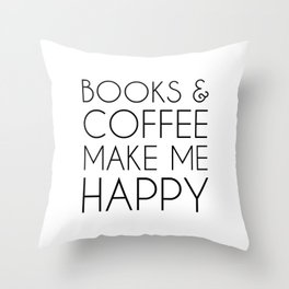 Books and Coffee Make Me Happy Throw Pillow