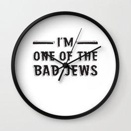 I'm One Of The Bad Jews Wall Clock