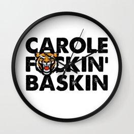 CAROLE F*CKIN BASKIN, Tiger King Joe Exotic Carole Baskin Funny Quote Wall Clock