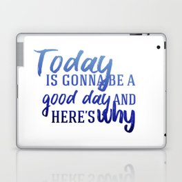 Today's gonna be a good day Laptop & iPad Skin