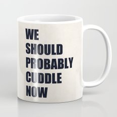 We should probably cuddle now Mug