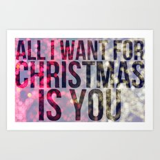 All I Want For Christmas is You Art Print