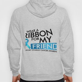 I Wear Teal For My Friend Ovarian Cancer Awareness Hoody