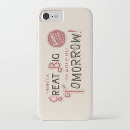 Great Big, Beautiful Tomorrow iPhone Case