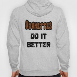 Brunettes Do It Better Hoody