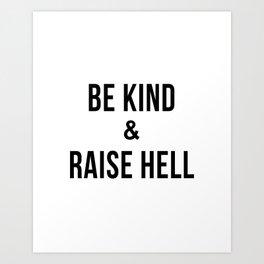 Be Kind & Raise Hell (White) Art Print