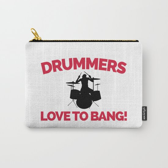 Drummers Love To Bang Music Quote Carry-All Pouch