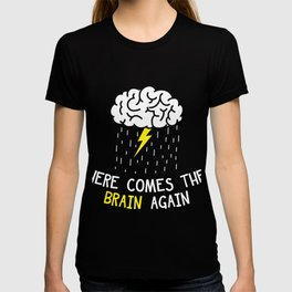 Here Comes The Brain Again Gift T-shirt
