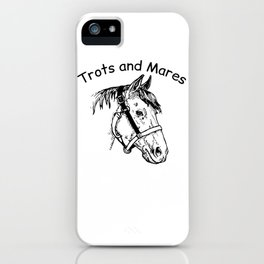 Trots and Mares iPhone Case