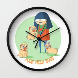 Pugs need hugs Wall Clock