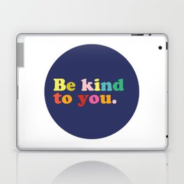 Be Kind To You Laptop & iPad Skin