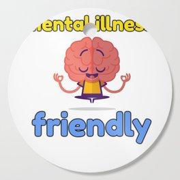Mental illness friendly Cutting Board